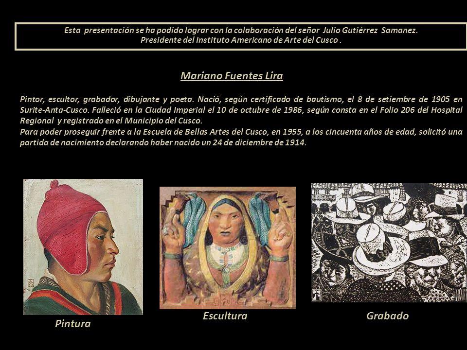 Mariano Fuentes Lira 1905-1986 Pintor cusqueño Presentación Nº 73 Gabriela Lavarello Vargas de Velaochaga- Perú - enero 2013