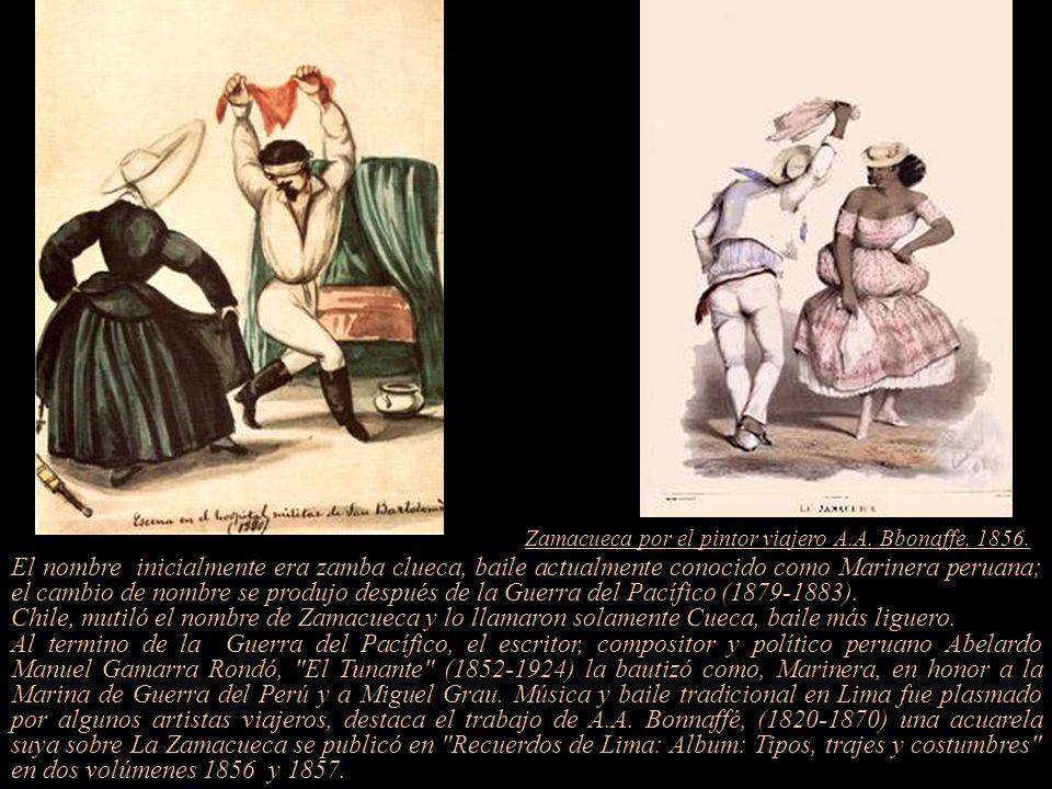 6 El nombre inicialmente era zamba clueca, baile actualmente conocido como Marinera peruana; el cambio de nombre se produjo después de la Guerra del Pacífico (1879-1883).