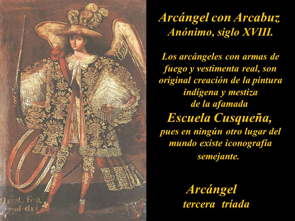 Arcángeles, tercera tríada Rafael Bartolomé Román Siglo XVII Iglesia San Pedro- Lima Uriel Anómino Siglo XVII Monasterio de la Concepción, Lima.