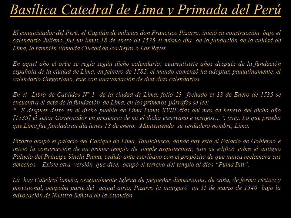 Este libro, cuyo manuscrito original se conserva en la Biblioteca Nacional de Lima, es la historia más completa y auténtica de la Catedral Limeña dura
