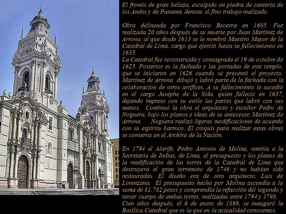 La actual y cuarta construcción de la Basílica Catedral de Lima, está integrada por el conjunto de portadas, la de centro se llama, del Perdón; altare