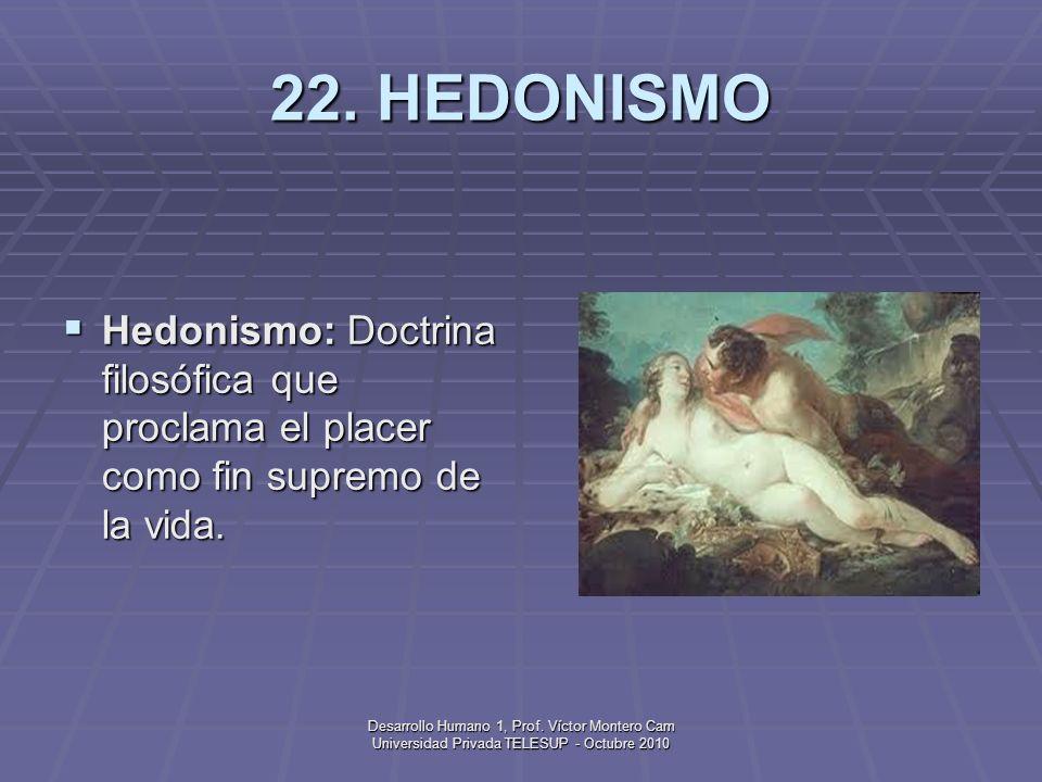 Desarrollo Humano 1, Prof. Víctor Montero Cam Universidad Privada TELESUP - Octubre 2010 21. GENES Gene: Segmento diminuto, portado en un cromosoma, q