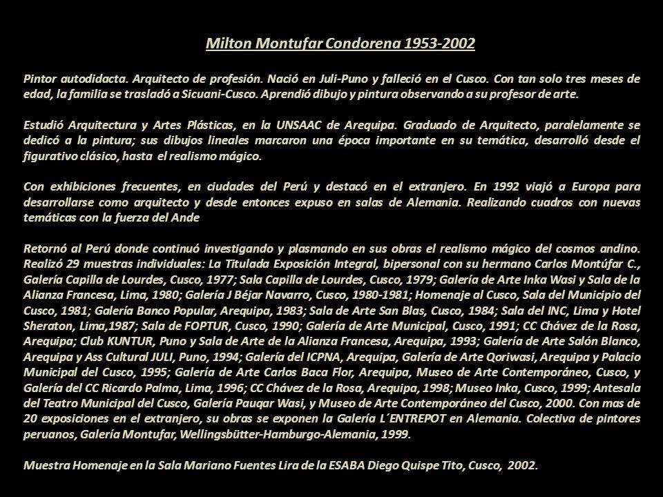 Milton Montufar Condorena 1953-2002 Pintor autodidacta.