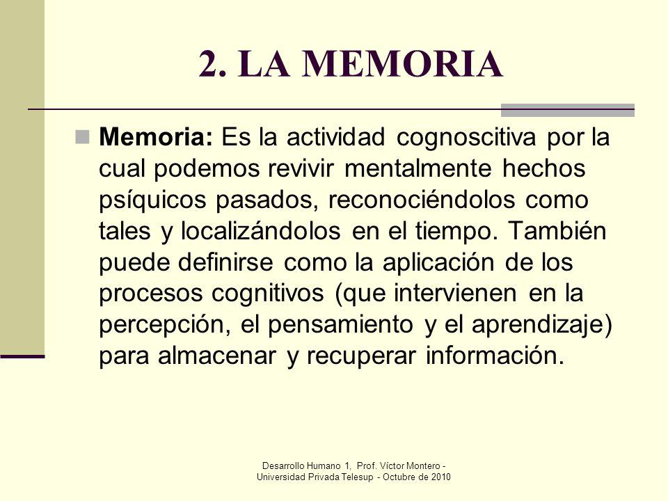 Desarrollo Humano 1, Prof.Víctor Montero - Universidad Privada Telesup - Octubre de 2010 2.