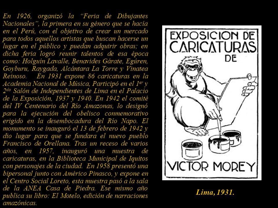 Pintor y caricaturista. Nació en Yurimaguas-Loreto y falleció en Iquitos. Autodidacta en la pintura. Bachiller de letras, de la UNMSM, su tesis versó