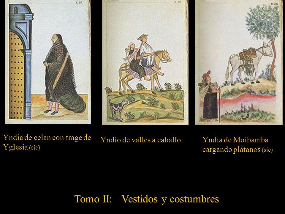 Tomo II: Retrato de la reina, mapas, censo, registro de ocho lenguas indígenas, retratos, danzas, juegos, pallas, trajes y costumbres de españoles, in