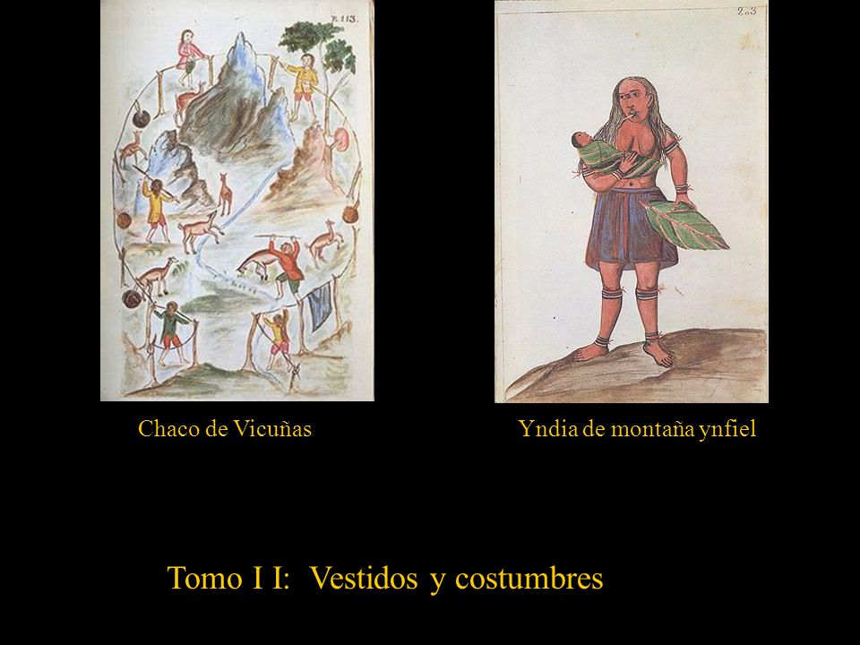 Tomo I I: Vestidos y costumbres Alcalde de Yndios de valles Alcalde Yndio de sierra Ajuste de Yndios