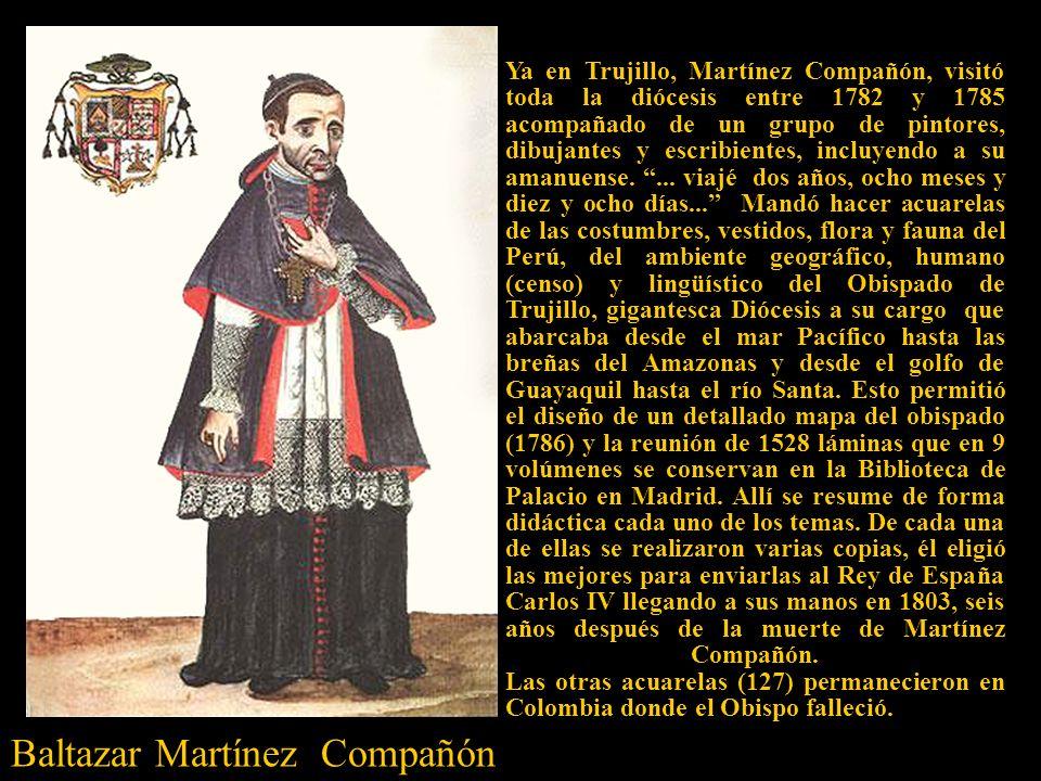 Ya en Trujillo, Martínez Compañón, visitó toda la diócesis entre 1782 y 1785 acompañado de un grupo de pintores, dibujantes y escribientes, incluyendo a su amanuense....