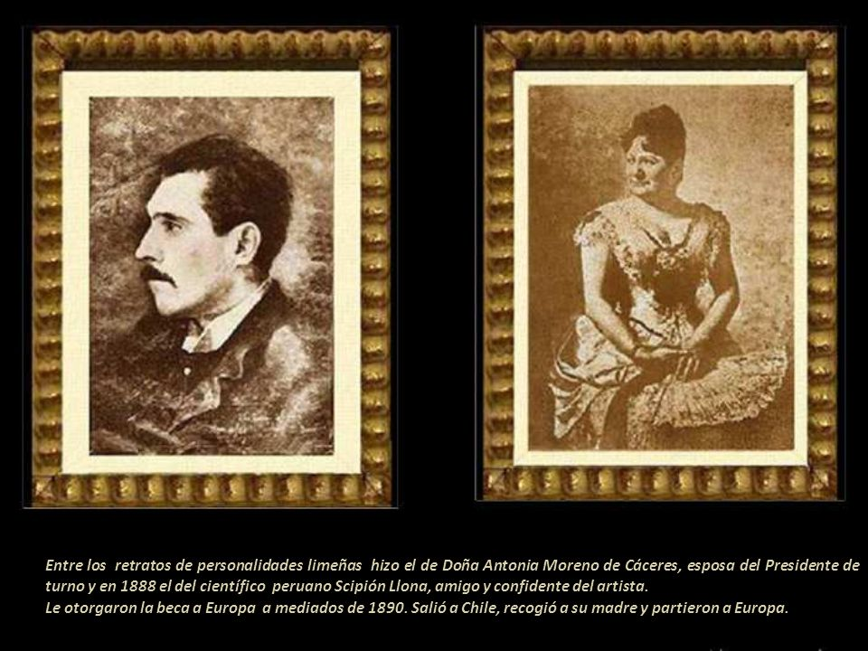 El Bravo, Lima, óleo de 1887 Radicó en Lima desde fines de 1887, por casi dos años. El Congreso dio la buena pro para una pensión en Europa, le asigna