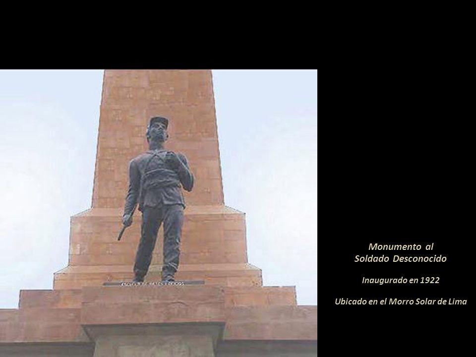 Monumento al Soldado Desconocido Inaugurado en 1922 Ubicado en el Morro Solar de Lima