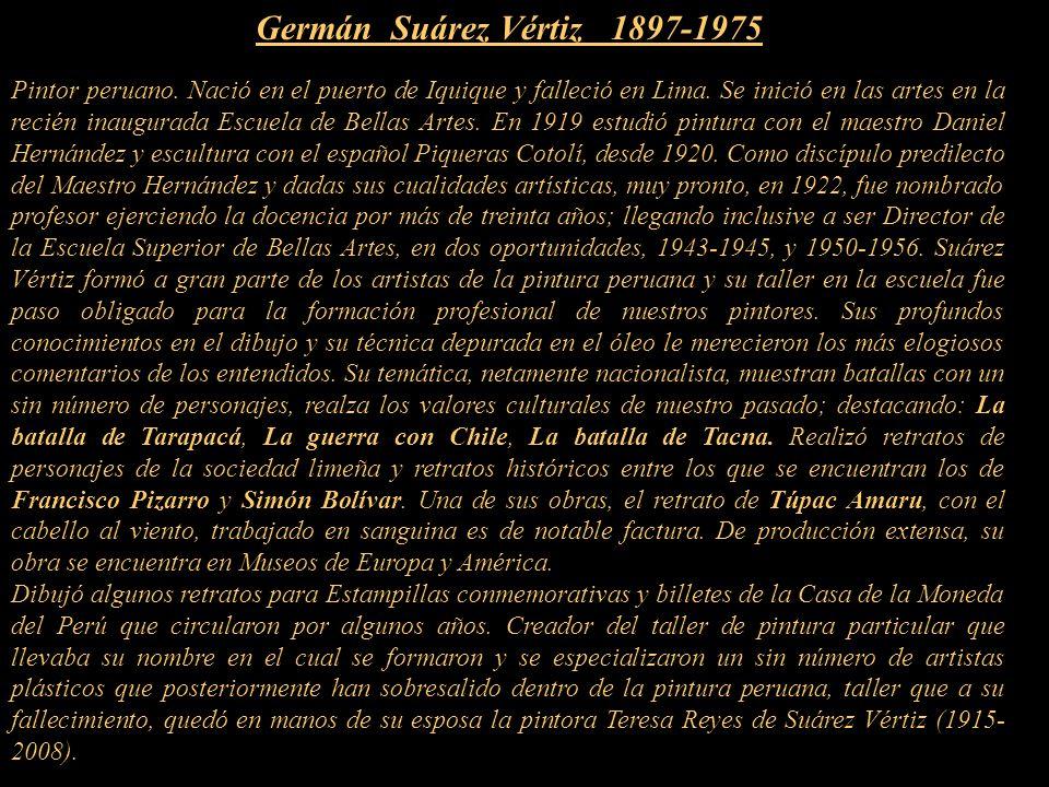 Germán Suárez Vértiz 1897-1975 Pintor peruano.Nació en el puerto de Iquique y falleció en Lima.