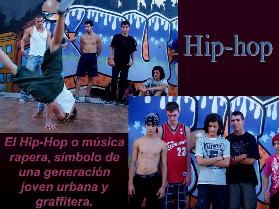 El Hip-Hop o música rapera, símbolo de una generación joven urbana y graffitera.