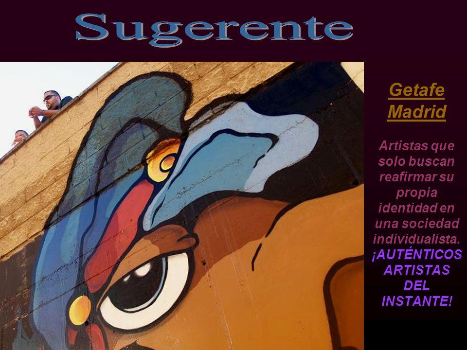 Getafe Madrid Artistas que solo buscan reafirmar su propia identidad en una sociedad individualista.