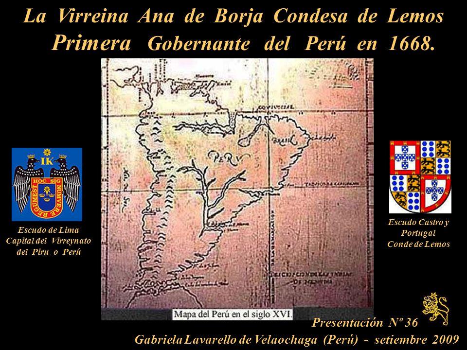 La Virreina Ana de Borja Condesa de Lemos Primera Gobernante del Perú en 1668.
