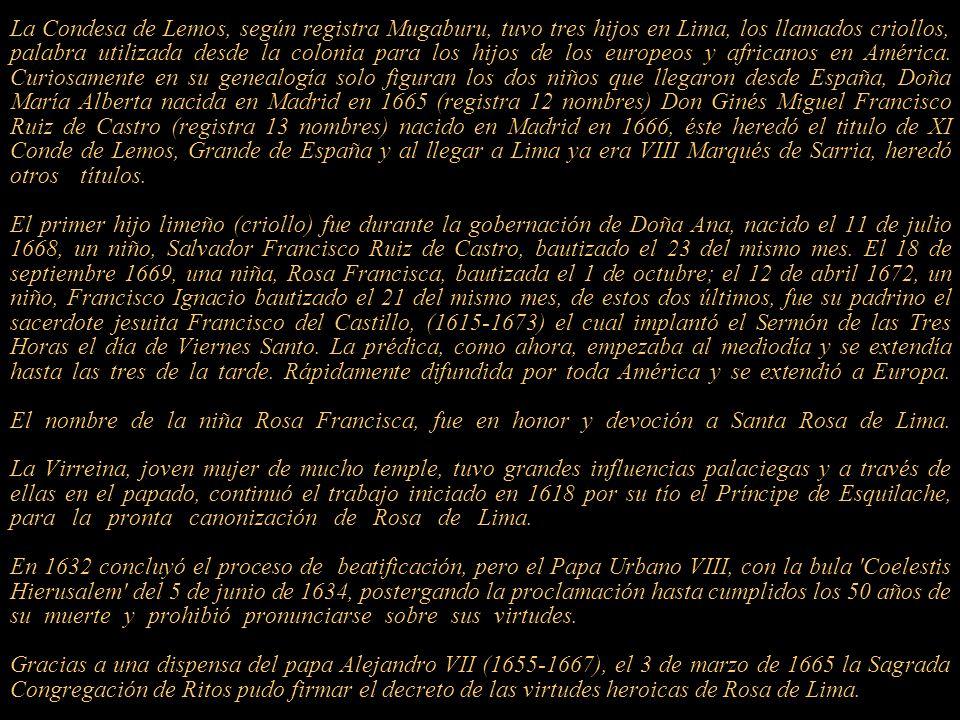 Josephe de Mugaburu dice en su Diario de Lima (1640-1694) Llegada del Virrey... 2 noviembre de 668 años llegó el Virrey al puerto de El Callao en la C