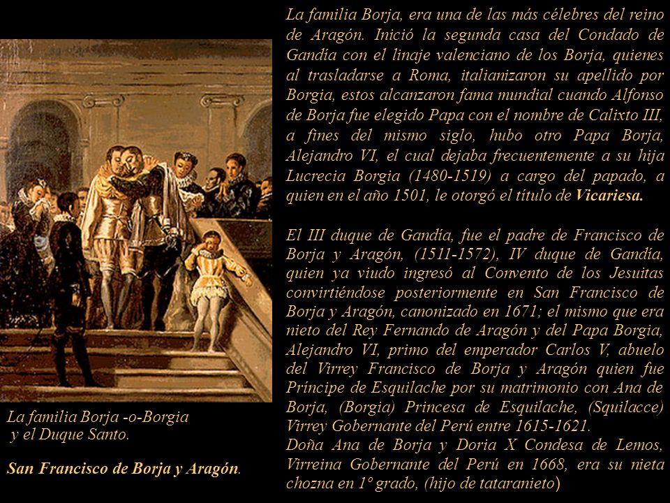 La familia Borja, era una de las más célebres del reino de Aragón.