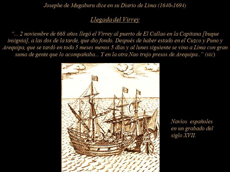 Josephe de Mugaburu dice en su Diario de Lima (1640-1694) Llegada del Virrey...