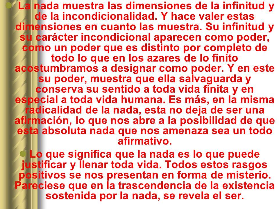 La nada muestra las dimensiones de la infinitud y de la incondicionalidad.