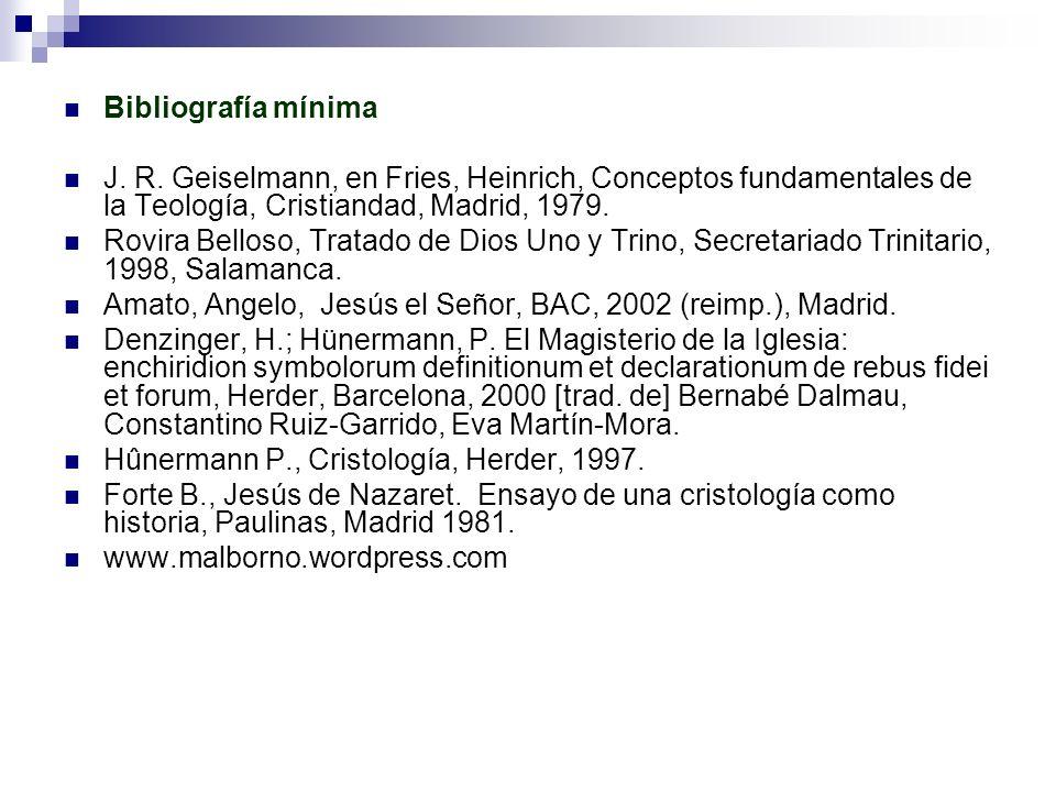 Bibliografía mínima J. R. Geiselmann, en Fries, Heinrich, Conceptos fundamentales de la Teología, Cristiandad, Madrid, 1979. Rovira Belloso, Tratado d