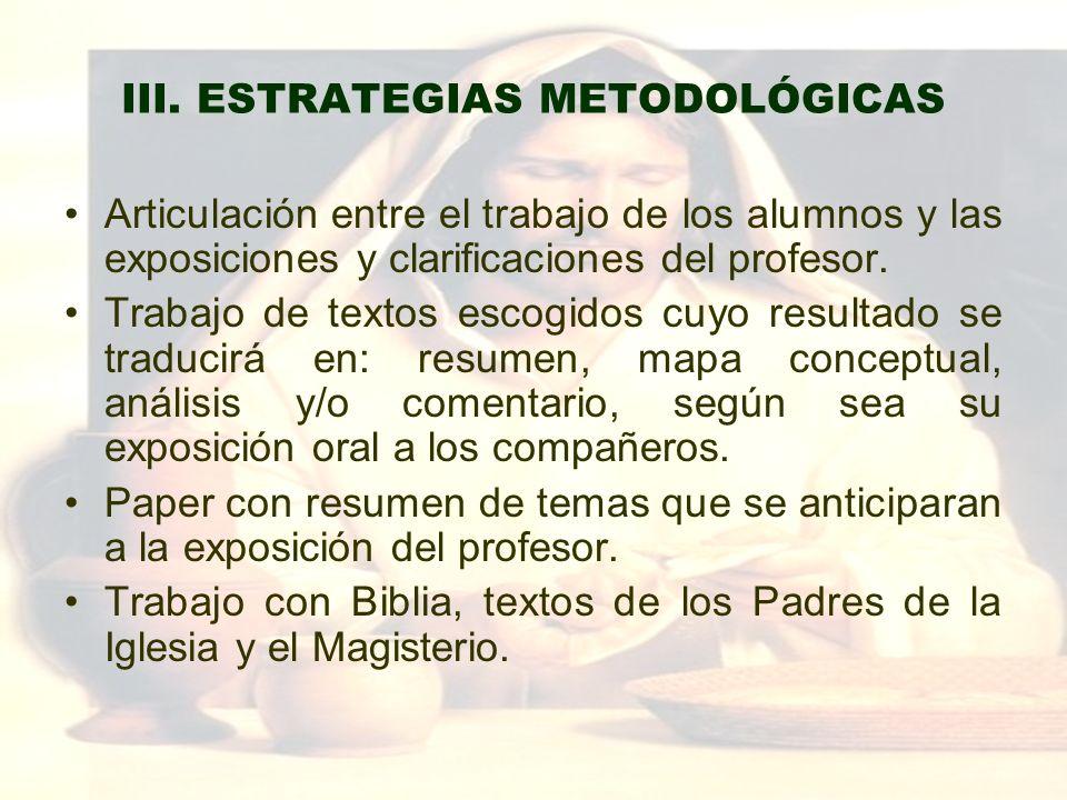 III. ESTRATEGIAS METODOLÓGICAS Articulación entre el trabajo de los alumnos y las exposiciones y clarificaciones del profesor. Trabajo de textos escog