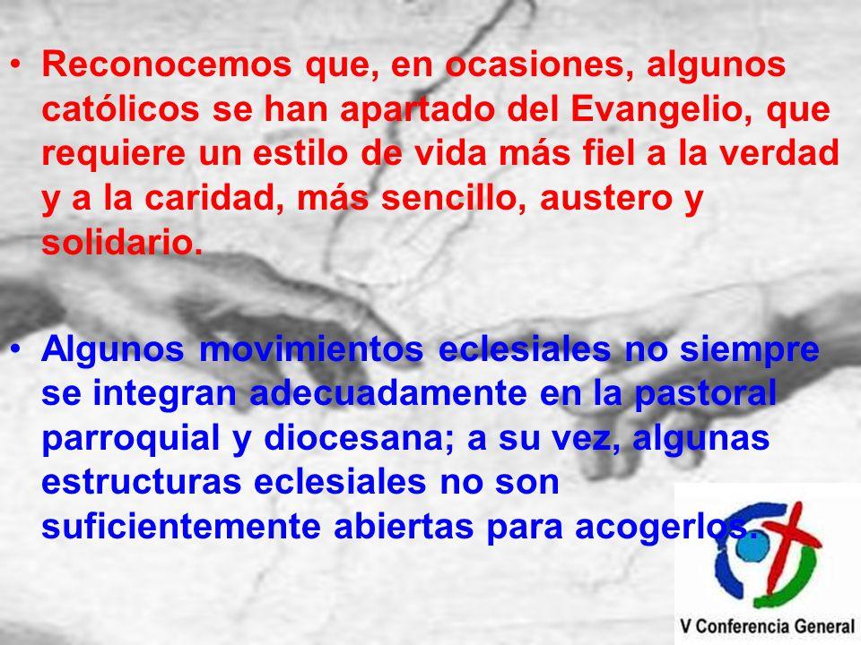Reconocemos que, en ocasiones, algunos católicos se han apartado del Evangelio, que requiere un estilo de vida más fiel a la verdad y a la caridad, má