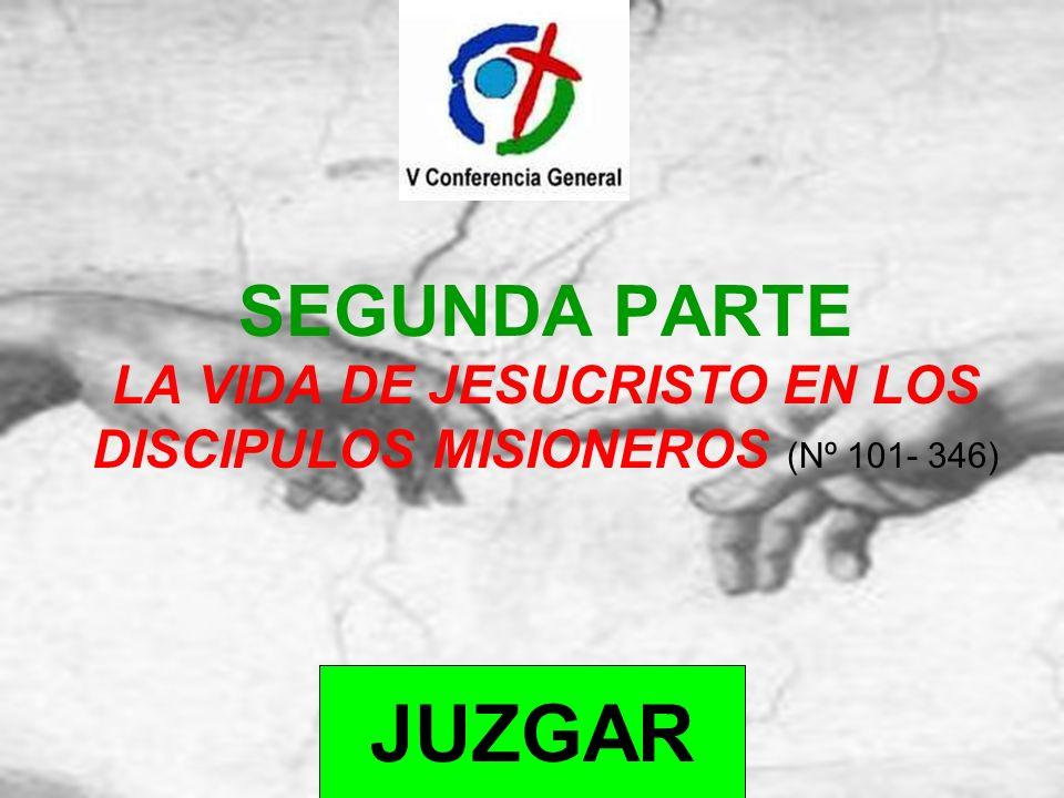 SEGUNDA PARTE LA VIDA DE JESUCRISTO EN LOS DISCIPULOS MISIONEROS (Nº 101- 346) JUZGAR