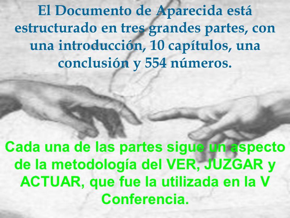 El Documento de Aparecida está estructurado en tres grandes partes, con una introducción, 10 capítulos, una conclusión y 554 números. Cada una de las
