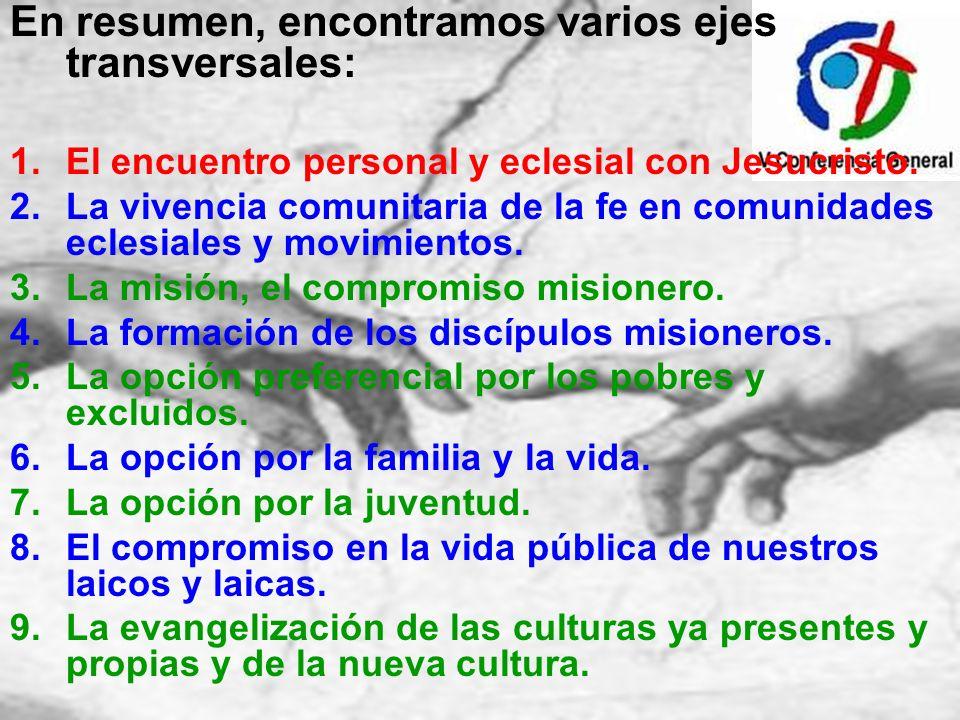 En resumen, encontramos varios ejes transversales: 1.El encuentro personal y eclesial con Jesucristo. 2.La vivencia comunitaria de la fe en comunidade