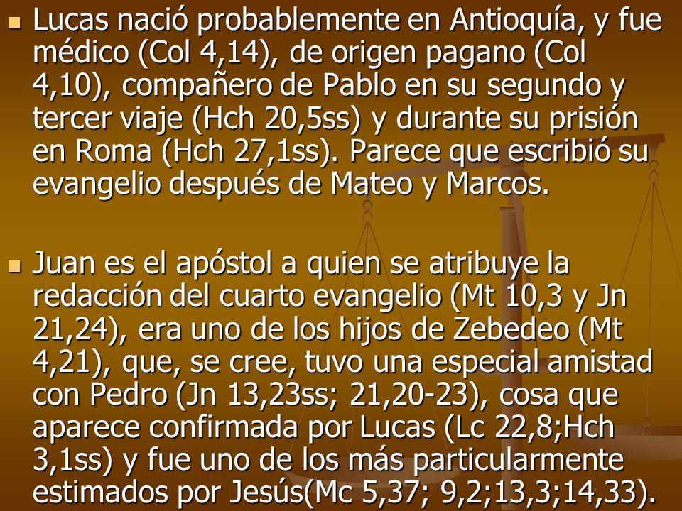 Lucas nació probablemente en Antioquía, y fue médico (Col 4,14), de origen pagano (Col 4,10), compañero de Pablo en su segundo y tercer viaje (Hch 20,