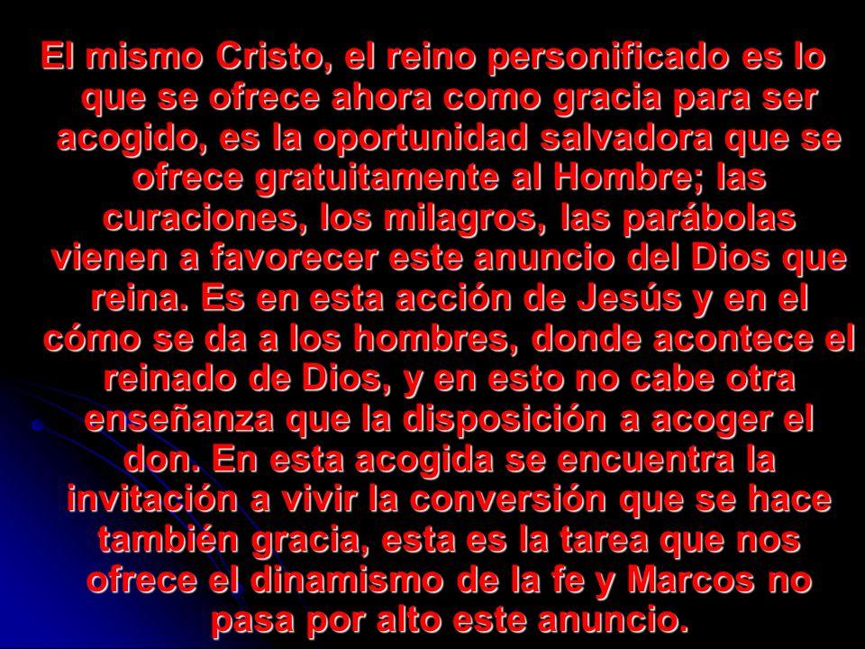 El mismo Cristo, el reino personificado es lo que se ofrece ahora como gracia para ser acogido, es la oportunidad salvadora que se ofrece gratuitament