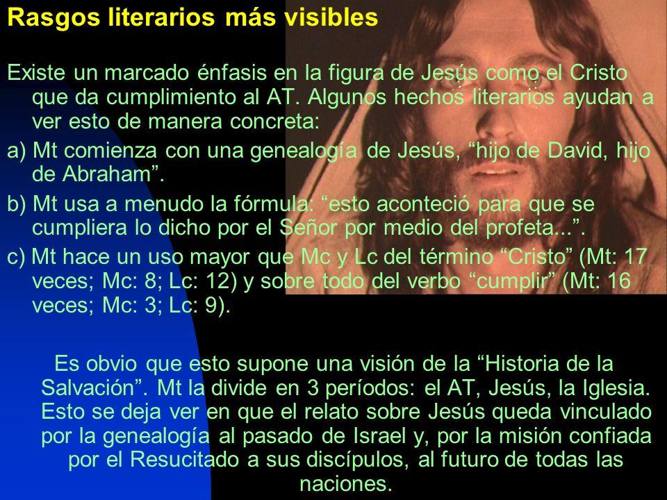 Rasgos literarios más visibles Existe un marcado énfasis en la figura de Jesús como el Cristo que da cumplimiento al AT. Algunos hechos literarios ayu
