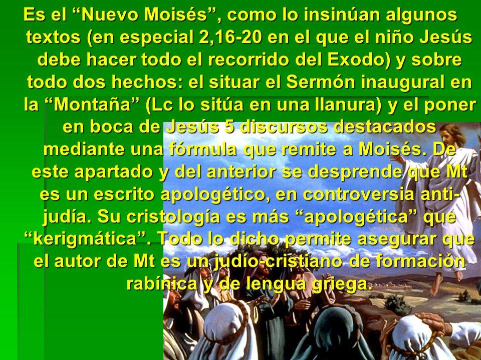 Es el Nuevo Moisés, como lo insinúan algunos textos (en especial 2,16-20 en el que el niño Jesús debe hacer todo el recorrido del Exodo) y sobre todo