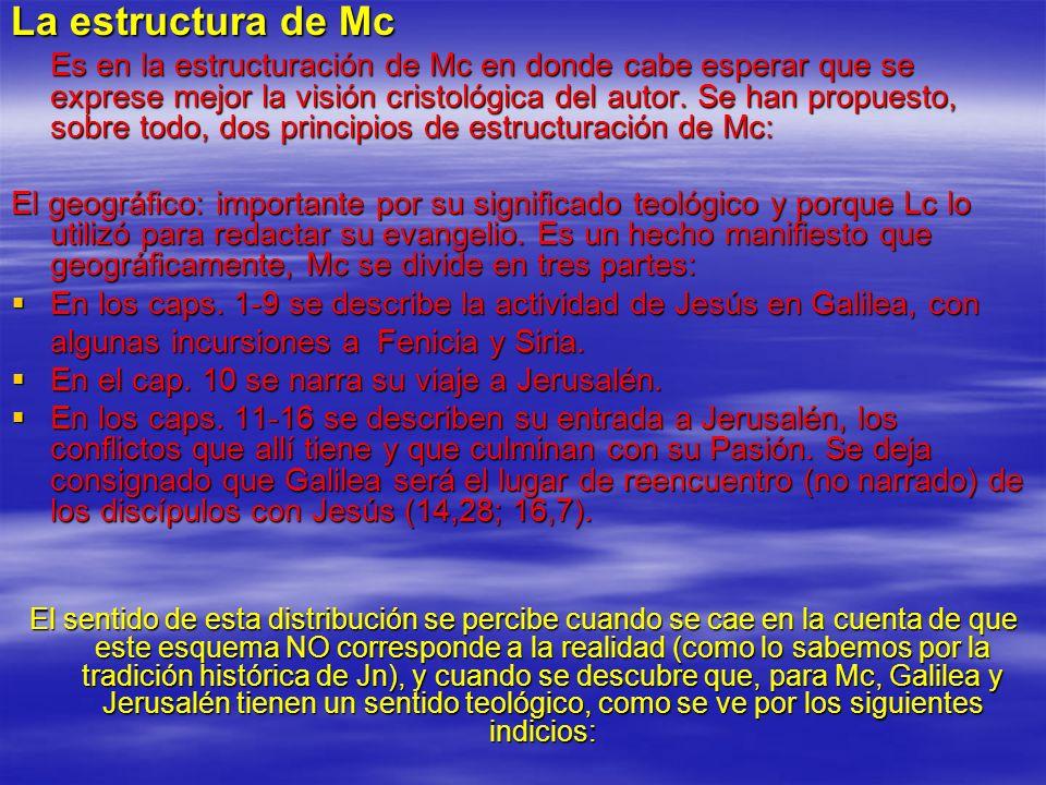 La estructura de Mc Es en la estructuración de Mc en donde cabe esperar que se exprese mejor la visión cristológica del autor. Se han propuesto, sobre