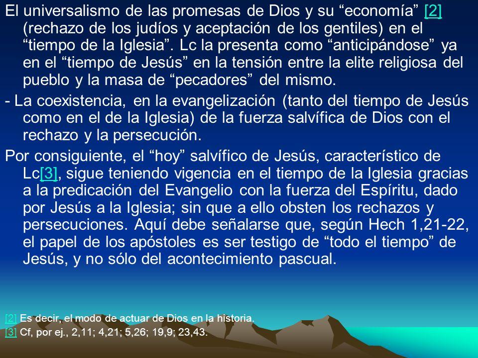 El universalismo de las promesas de Dios y su economía [2] (rechazo de los judíos y aceptación de los gentiles) en el tiempo de la Iglesia. Lc la pres