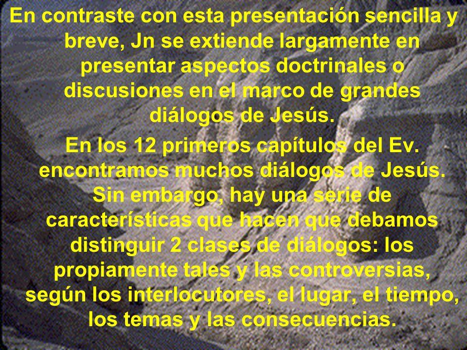 En contraste con esta presentación sencilla y breve, Jn se extiende largamente en presentar aspectos doctrinales o discusiones en el marco de grandes