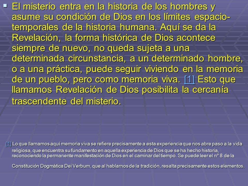 La Revelación de Dios se hace posible entonces en medio de esta historia a través de la persona de Jesús.