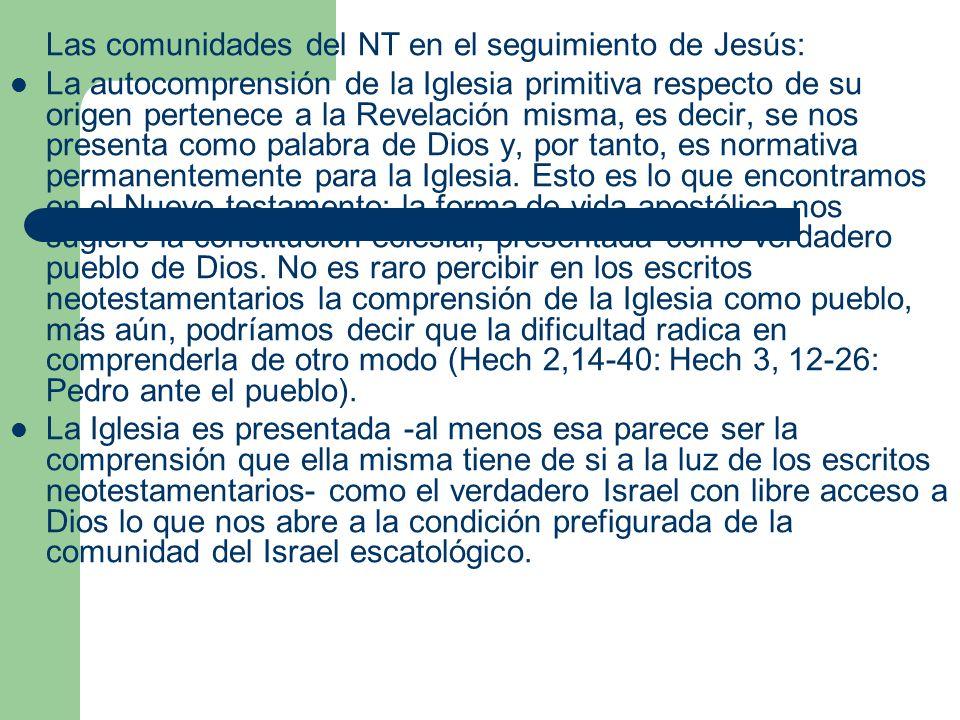 Las comunidades del NT en el seguimiento de Jesús: La autocomprensión de la Iglesia primitiva respecto de su origen pertenece a la Revelación misma, e