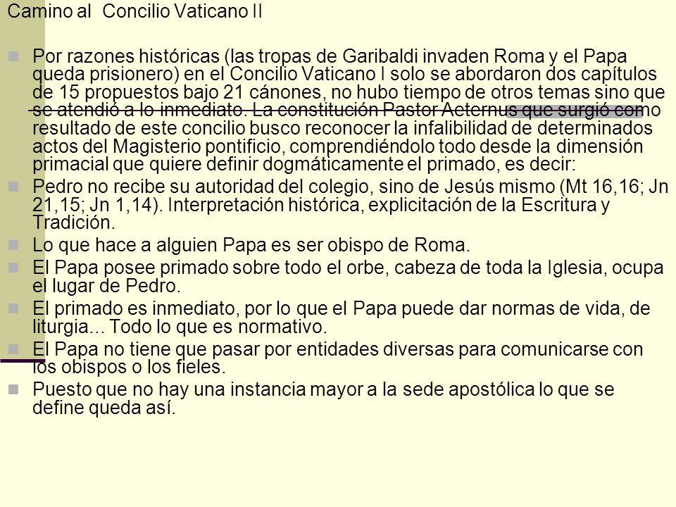 Camino al Concilio Vaticano II Por razones históricas (las tropas de Garibaldi invaden Roma y el Papa queda prisionero) en el Concilio Vaticano I solo