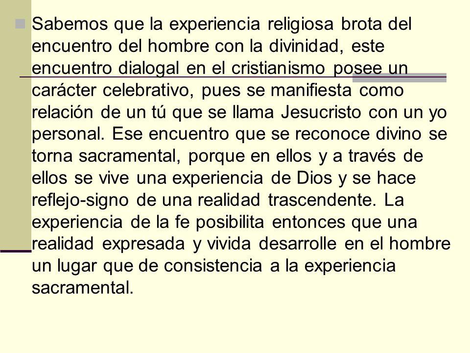 Sabemos que la experiencia religiosa brota del encuentro del hombre con la divinidad, este encuentro dialogal en el cristianismo posee un carácter cel