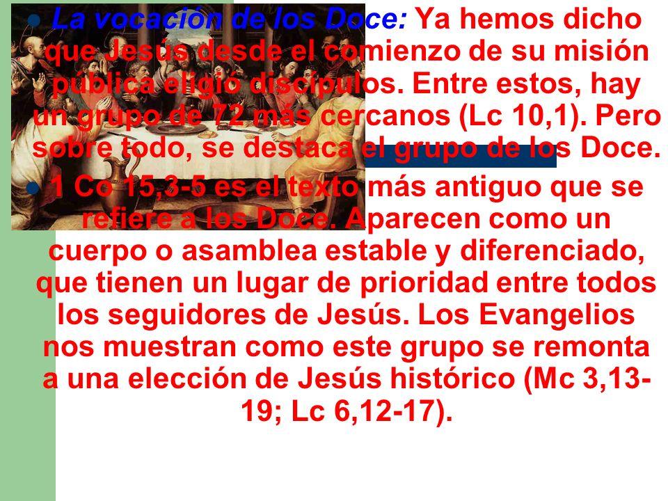 La vocación de los Doce: Ya hemos dicho que Jesús desde el comienzo de su misión pública eligió discípulos. Entre estos, hay un grupo de 72 más cercan