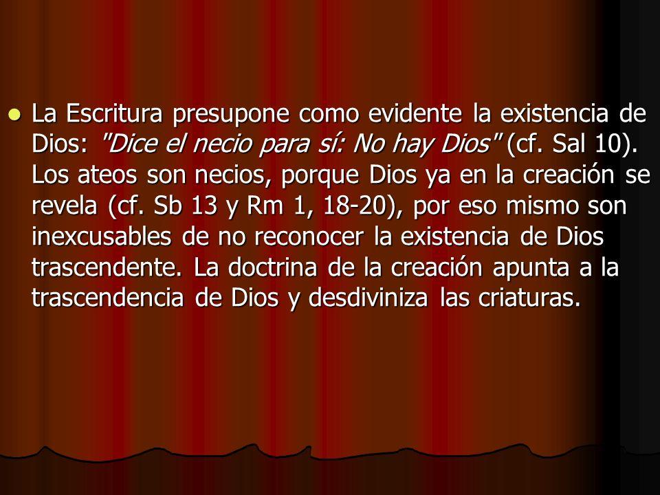 La Escritura presupone como evidente la existencia de Dios: