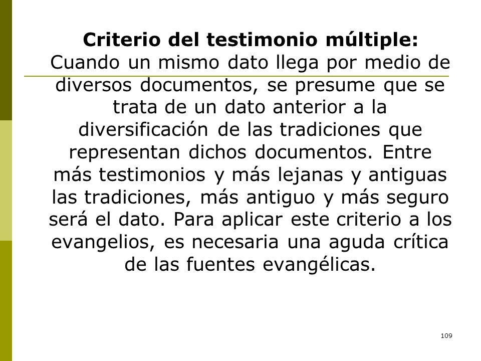 109 Criterio del testimonio múltiple: Cuando un mismo dato llega por medio de diversos documentos, se presume que se trata de un dato anterior a la di