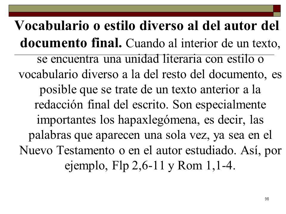 98 Vocabulario o estilo diverso al del autor del documento final. Cuando al interior de un texto, se encuentra una unidad literaria con estilo o vocab
