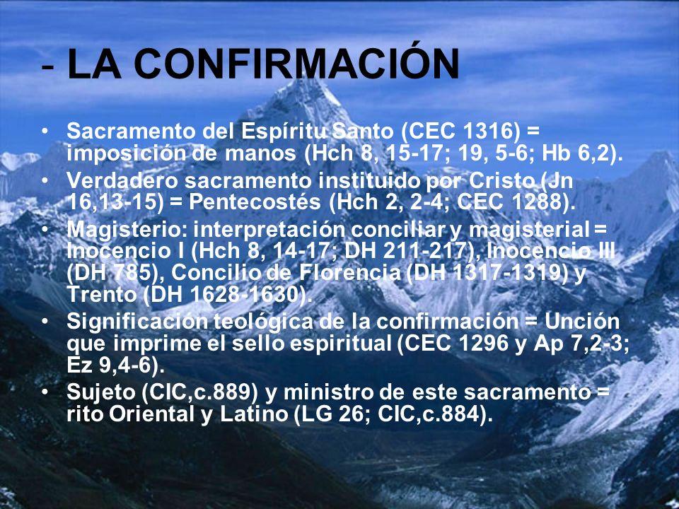 - LA CONFIRMACIÓN Sacramento del Espíritu Santo (CEC 1316) = imposición de manos (Hch 8, 15-17; 19, 5-6; Hb 6,2). Verdadero sacramento instituido por