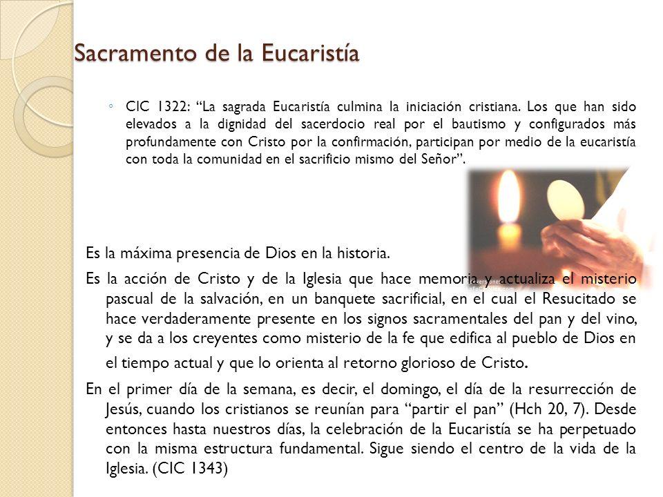 Sacramento de la Eucaristía CIC 1322: La sagrada Eucaristía culmina la iniciación cristiana. Los que han sido elevados a la dignidad del sacerdocio re