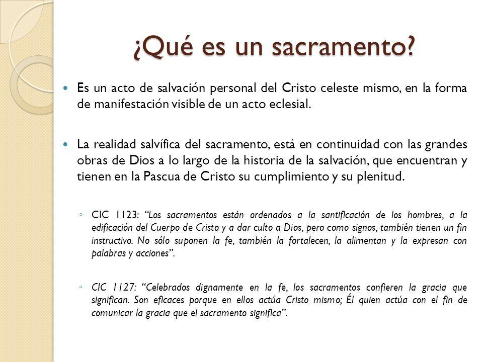 ¿Qué es un sacramento? Es un acto de salvación personal del Cristo celeste mismo, en la forma de manifestación visible de un acto eclesial. La realida
