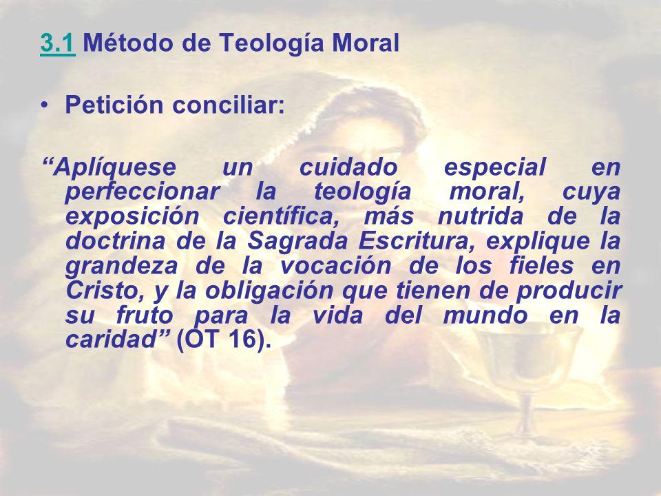 3.13.1 Método de Teología Moral Petición conciliar: Aplíquese un cuidado especial en perfeccionar la teología moral, cuya exposición científica, más n