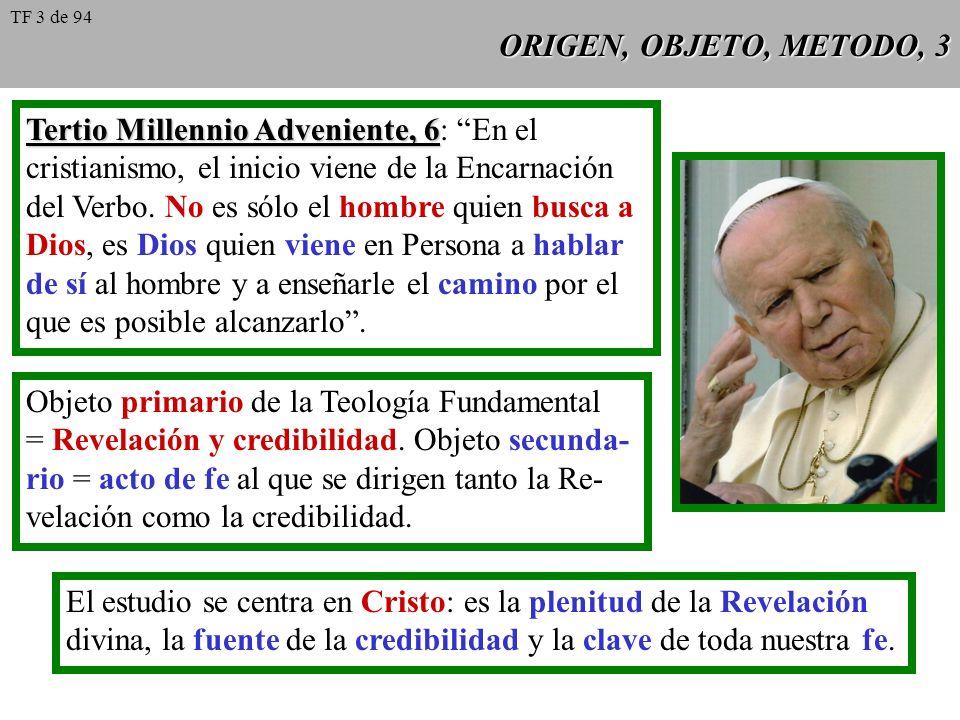 ORIGEN, OBJETO, METODO, 3 Tertio Millennio Adveniente, 6 Tertio Millennio Adveniente, 6: En el cristianismo, el inicio viene de la Encarnación del Verbo.