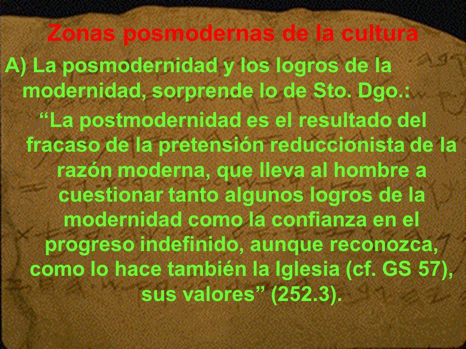 Zonas posmodernas de la cultura A) La posmodernidad y los logros de la modernidad, sorprende lo de Sto. Dgo.: La postmodernidad es el resultado del fr