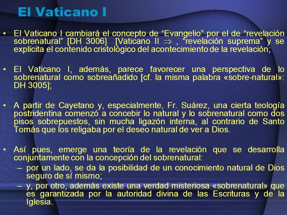 El Vaticano I El Vaticano I cambiará el concepto de Evangelio por el de revelación sobrenatural [DH 3006] [Vaticano II, revelación suprema y se explic